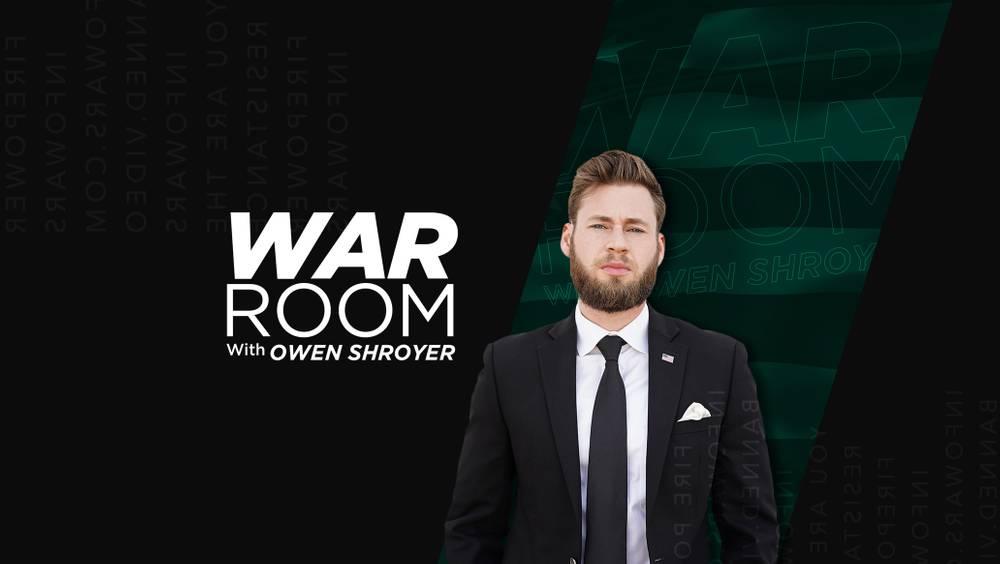 War Room With Owen Shroyer