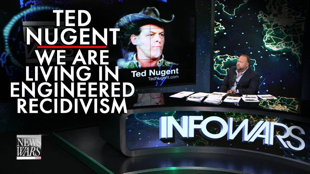 Ted Nugent: We Are Living In Engineered Recidivism