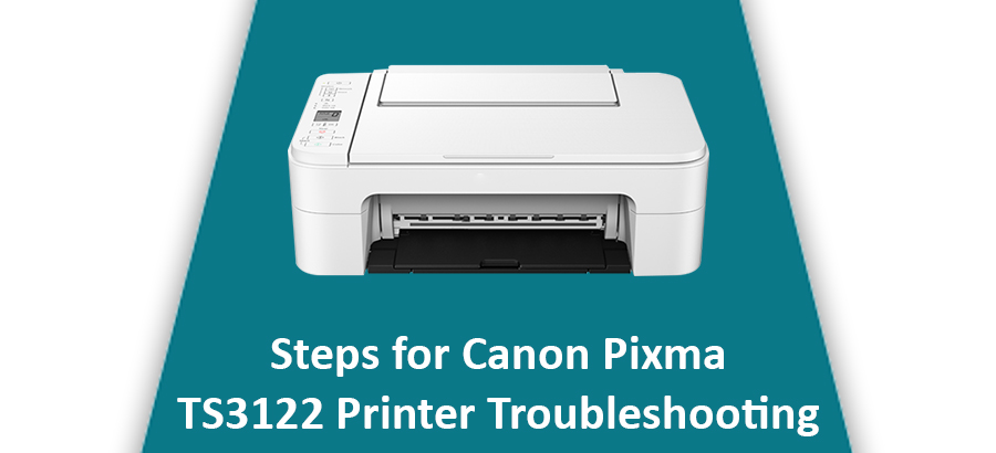 Steps for Canon Pixma TS3122 Printer Troubleshooting | Contactforhelp