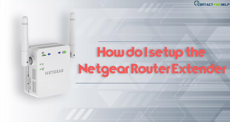 How do I Set Up My NETGEAR WiFi Range Extender | Contactforhelp