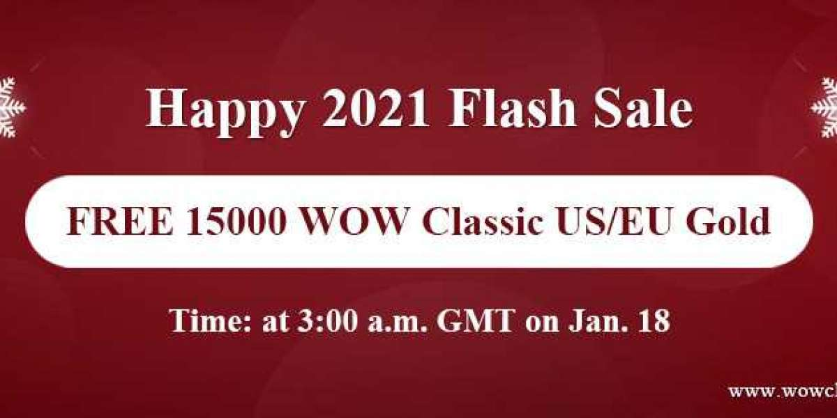 Snap Up Free 15000 wow classic gold sales on Happy 2021 Flash Sale Jan 18