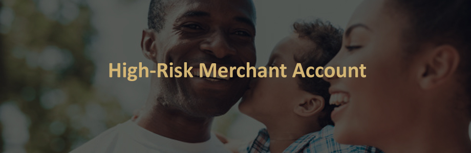 High Risk Merchant Account : The Definitive Guide - (2020)