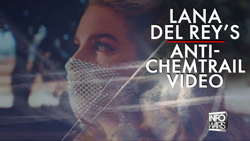 See Lana Del Rey's New Anti-Chemtrail Music Video