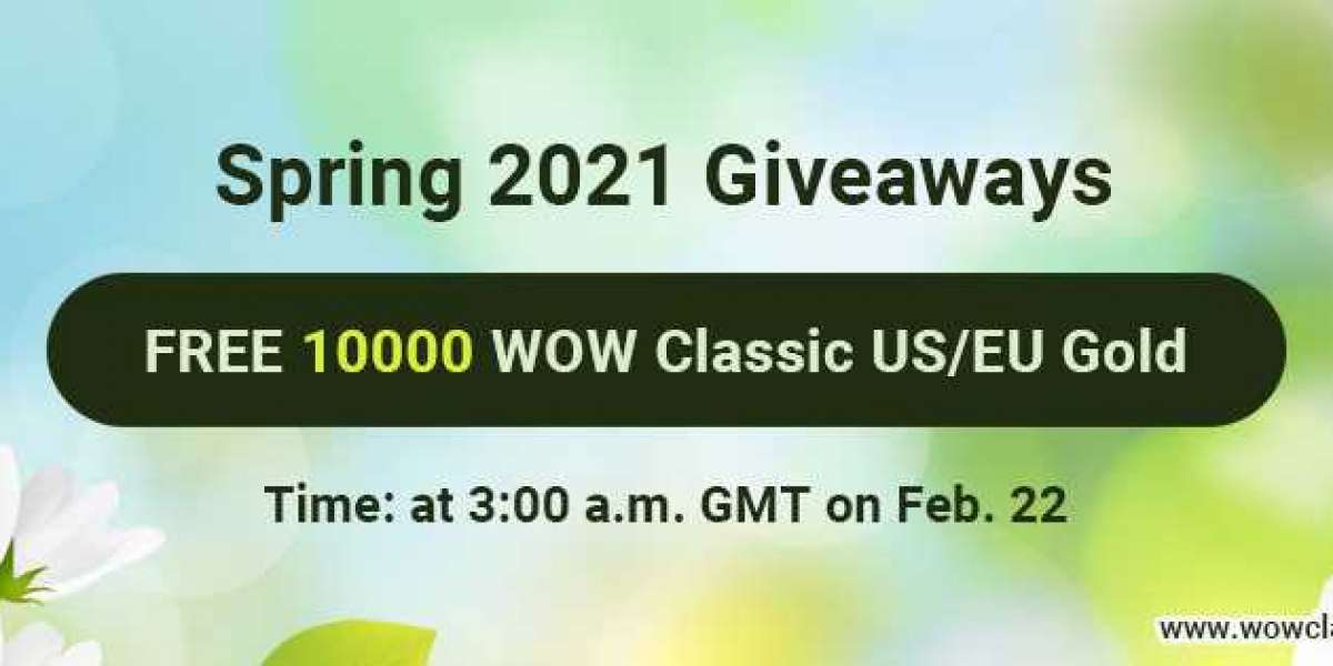 Obtain Free 10000 gold in world of warcraft Classic for Spring 2021 Giveaways on Feb. 22nd