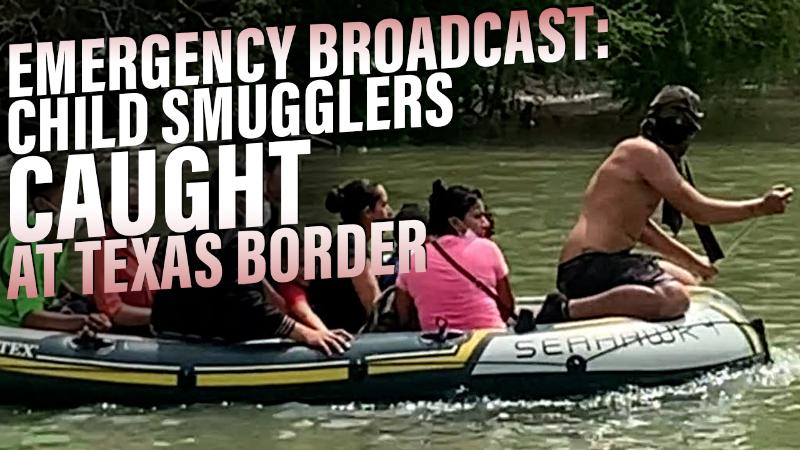 EMERGENCY BROADCAST: Child Smugglers Caught At Texas Border / Scientists Warn COVID-19 Is A Bioweapon